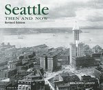 My interview with Benjamin Lukoff, author of Seattle: Then and Now